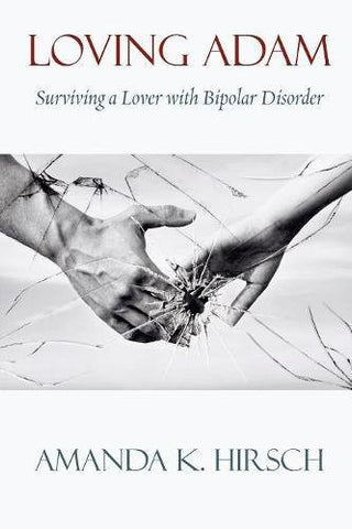 Loving Adam: Surviving a Lover with Bipolar Disorder