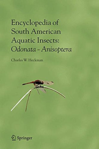 Encyclopedia of South American Aquatic Insects: Odonata - Anisoptera: Illustrated Keys to Known Families, Genera, and Species in South America