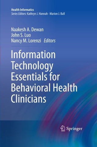 Information Technology Essentials for Behavioral Health Clinicians (Health Informatics)