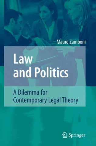 Law and Politics: A Dilemma for Contemporary Legal Theory