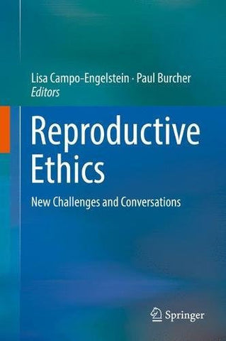 Reproductive Ethics: New Challenges and Conversations