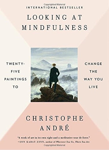 Looking at Mindfulness: Twenty-five Paintings to Change the Way You Live