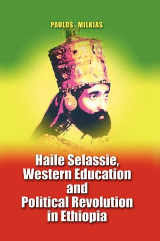 Haile Selassie, Western Education and Political Revolution in Ethiopia