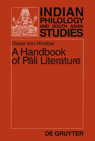 A Handbook of Pali Literature (Indian Philology and South Asian Studies)