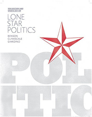 Lone Star Politics, 2014 Elections and Updates Edition: (2nd Edition)