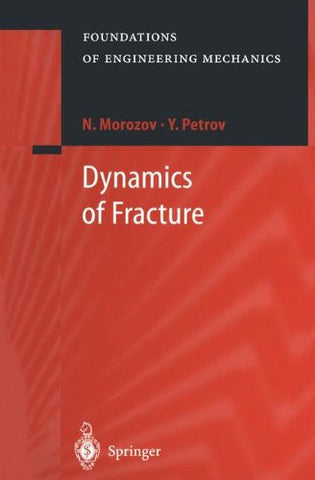 Dynamics of Fracture (Foundations of Engineering Mechanics)