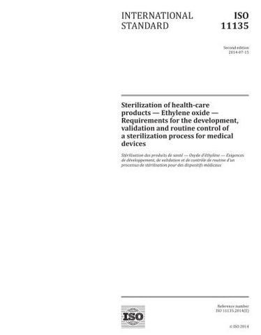 ISO 11135:2014, Second Edition: Sterilization of health-care products - Ethylene oxide - Requirements for the development, validation and routine
