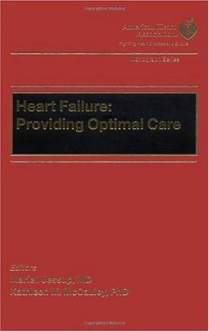 Heart Failure: Providing Optimal Care (American Heart Association Monograph Series)