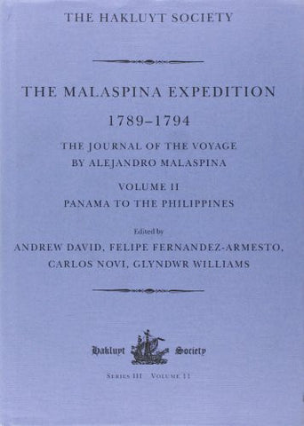 The Malaspina Expedition 1789-1794 / ... / Volume II / Panama to the Philippines (Hakluyt Society, Third Series)