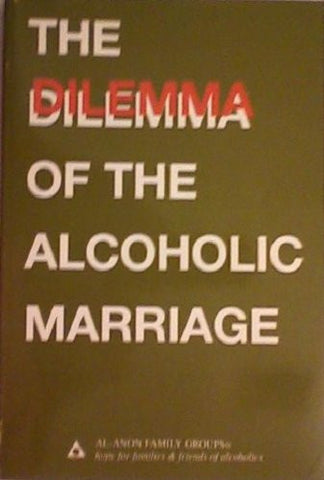 The Dilemma of the Alcoholic Marriage