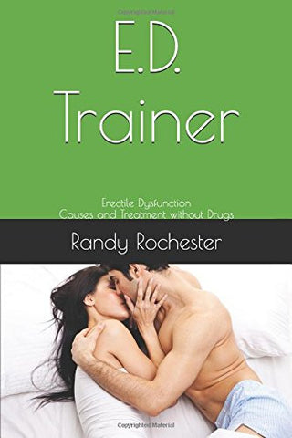 E.D. Trainer: Erectile Dysfunction Causes and Treatment without Drugs (Men's Health Trainer)