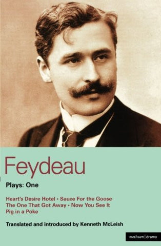 Feydeau Plays: 1: Heart's Desire Hotel, Sauce for the Goose, The One That Got Away, Now You See it, Pig in a Poke (World Classics) (Vol 1)
