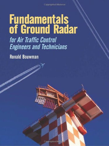 Fundamentals of Ground Radar for Air Traffic Control Engineers and Technicians (Electromagnetics and Radar)