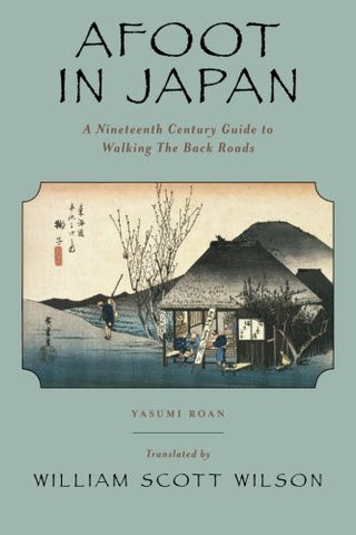 Afoot in Japan: A Nineteenth Century Guide to Walking The Back Roads
