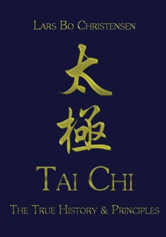 Tai Chi - The True History & Principles
