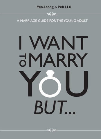 I Want to Marry You But ... A Marriage Guide for the Young Adult