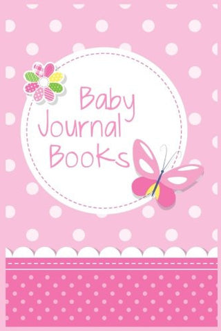Baby Journal Books: First  5 Years Of Memories, Blank Date No Month, 6 x 9, 365 Lined Pages