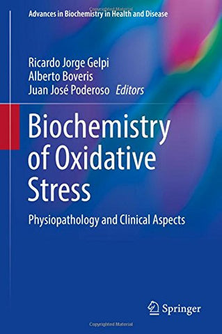 Biochemistry of Oxidative Stress: Physiopathology and Clinical Aspects (Advances in Biochemistry in Health and Disease)