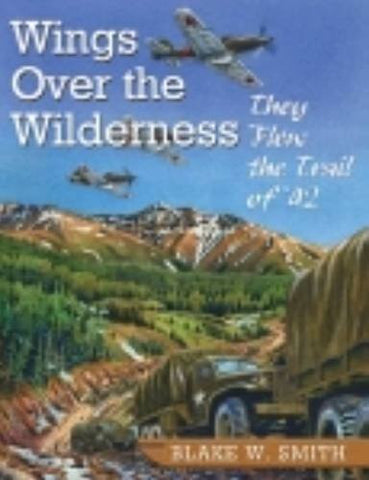 Wings Over the Wilderness: They Flew the Trail of '42