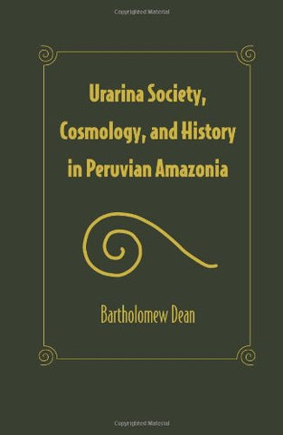 Urarina Society, Cosmology, and History  in Peruvian Amazonia