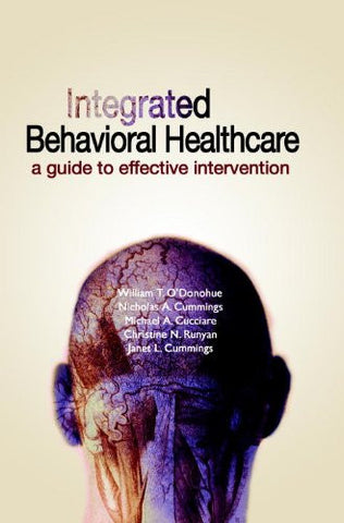 Integrated Behavioral Healthcare: A Guide To Effective Intervention