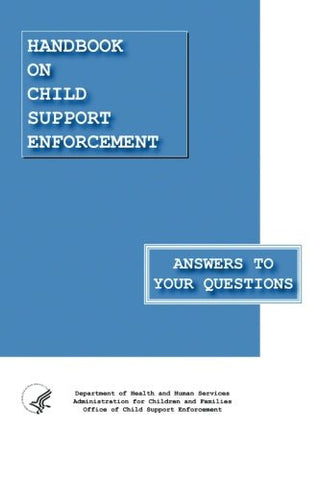 Handbook on Child Support Enforcement - Answers to Your Questions