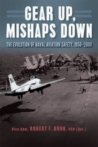 Gear Up, Mishaps Down: The Evolution of Naval Aviation Safety, 1950-2000