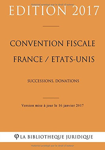 Convention fiscale France / Etats-Unis: Successions - Donations (French Edition)
