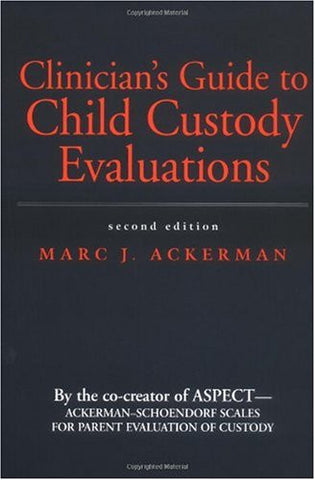 Clinician's Guide to Child Custody Evaluations