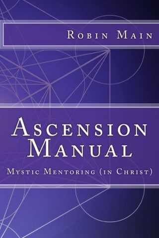 Ascension Manual: Mystic Mentoring (in Christ)