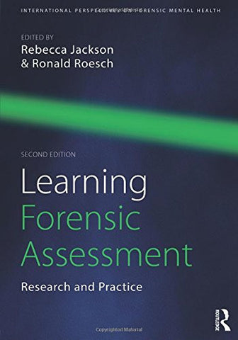 Learning Forensic Assessment: Research and Practice (International Perspectives on Forensic Mental Health)