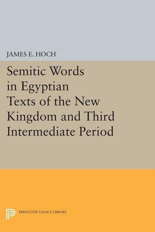Semitic Words in Egyptian Texts of the New Kingdom and Third Intermediate Period (Princeton Legacy Library)