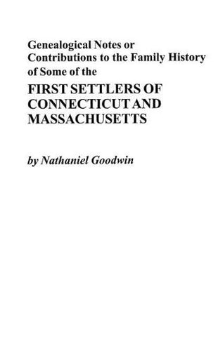 Genealogical Notes, Or Contributions to the Family History of Some of the First