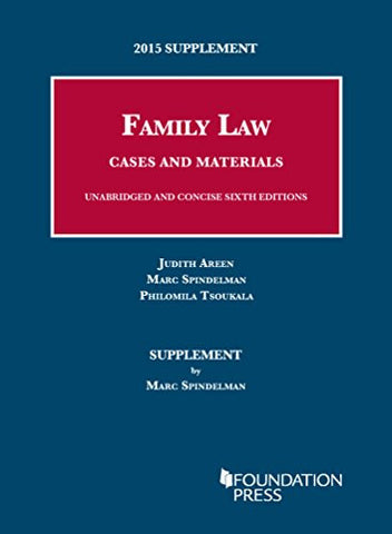 2015 Supplement to Family Law, Cases and Materials, Unabridged and Concise 6th Editions (University Casebook Series)