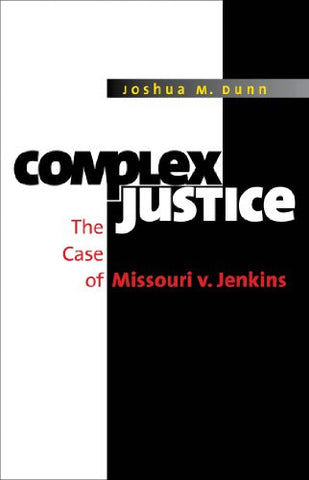 Complex Justice: The Case of Missouri v. Jenkins