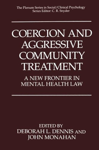 Coercion and Aggressive Community Treatment: A New Frontier in Mental Health Law (The Springer Series in Social Clinical Psychology)