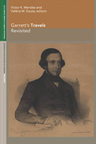 Garrett's Travels Revisited (Portuguese Literary and Cultural Studies)