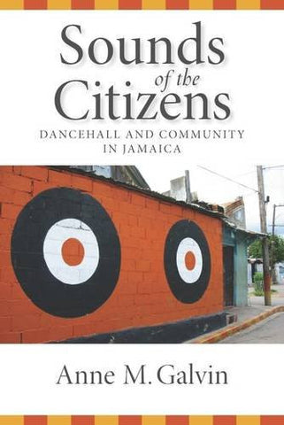 Sounds of the Citizens: Dancehall and Community in Jamaica