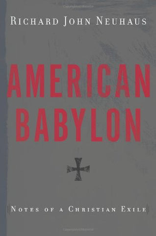 American Babylon: Notes of a Christian Exile