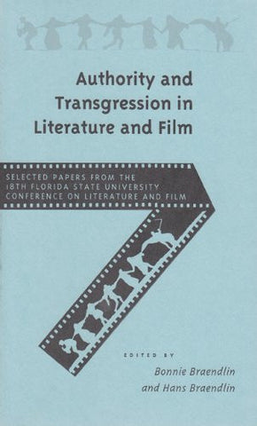 Authority and Transgression in Literature and Film (Selected Papers on Literature & Film)