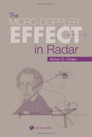 The Micro-Doppler Effect in Radar [With DVD] (Artech House Radar Library) (Artech House Remote Sensing Library)