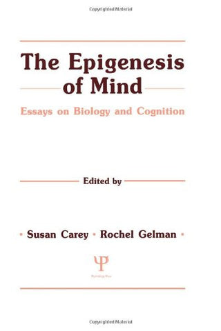 The Epigenesis of Mind: Essays on Biology and Cognition