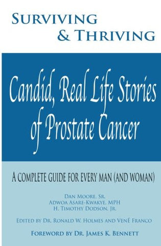 Surviving and Thriving: Candid, Real Life Stories of Prostate Cancer