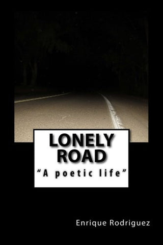 Lonely Road a poetic life
