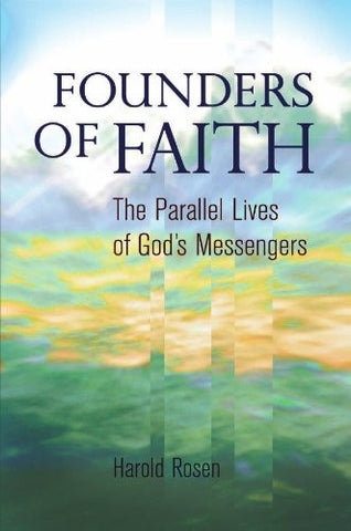 Founders of Faith: The Parallel Lives of God's Messengers