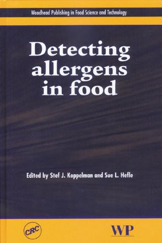 Detecting Allergens in Food (Woodhead Publishing Series in Food Science, Technology and Nutrition)