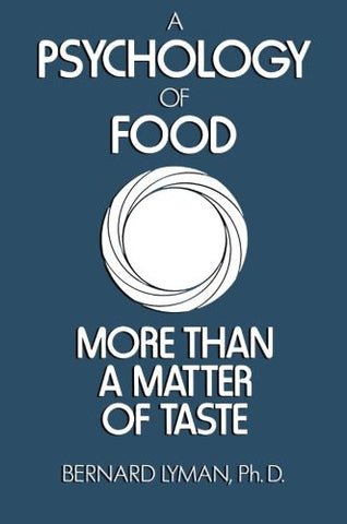 A Psychology of Food: More Than a Matter of Taste