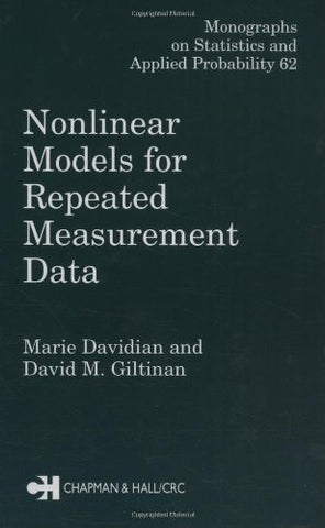 Nonlinear Models for Repeated Measurement Data (Chapman & Hall/CRC Monographs on Statistics & Applied Probability)