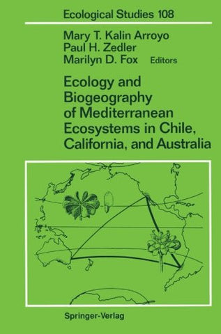 Ecology and Biogeography of Mediterranean Ecosystems in Chile, California, and Australia (Ecological Studies)