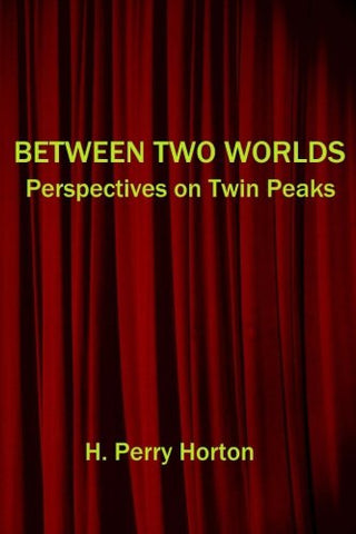 Between Two Worlds: Perspectives on Twin Peaks